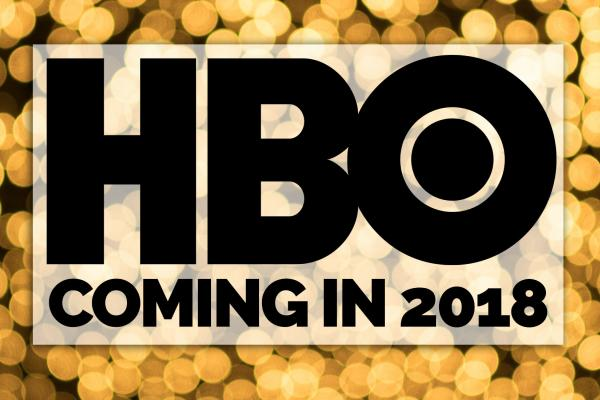New Original Series in 2018 for HBO