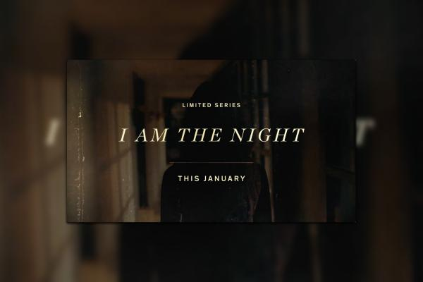 I Am the Night Trailer:  We Are Excited